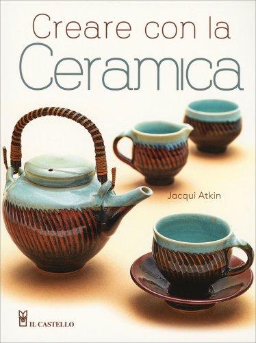 Creare con la Ceramica