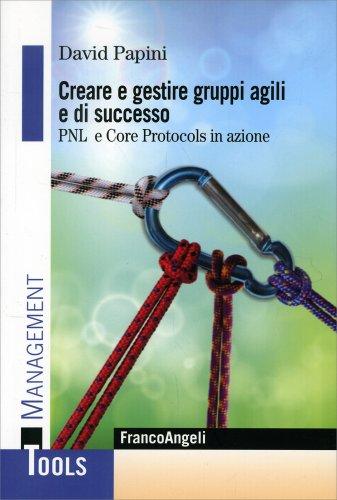 Creare e Gestire Gruppi Agili e di Successo