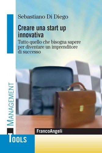 Creare una Start Up Innovativa (eBook)