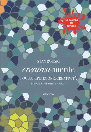 Creativa-Mente - Focus, Ripetizione, Creatività