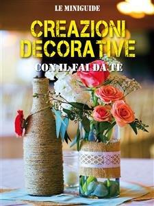 Creazioni Decorative con il Fai da Te (eBook)