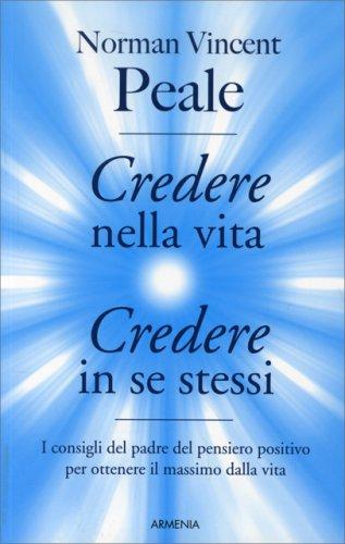 Credere nella Vita, Credere in Se Stessi