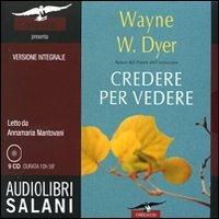 Credere per Vedere (Audiolibro con 9 CD Audio)