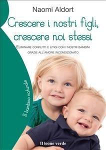 Crescere i Nostri Figli, Crescere Noi Stessi (eBook)