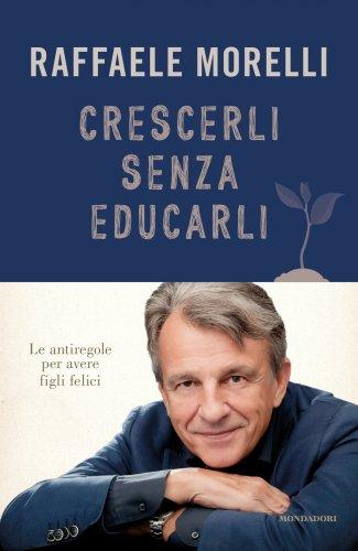 Crescerli Senza Educarli (eBook)
