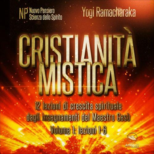 Cristianità mistica – Volume 1 (AudioLibro Mp3)