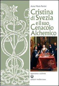 Cristina di Svezia e il Suo Cenacolo Alchemico