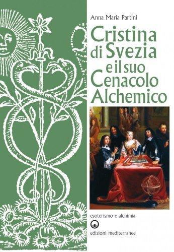Cristina di Svezia e il suo Cenacolo Alchemico (eBook)