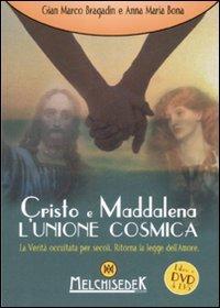 Cristo e Maddalena l'Unione Cosmica - Libro + DVD