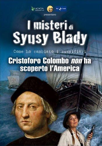 I Misteri di Syusy Blady - Cristoforo Colombo Non Ha Scoperto l'America - Documentario in DVD