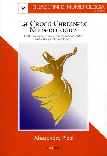La Croce Cardinale Numerologica - Quaderni di Numerologia Vol. 2