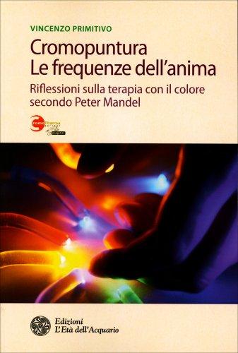 Cromopuntura - Le Frequenze dell'Anima