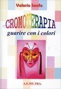 Cromoterapia - Guarire Con i Colori