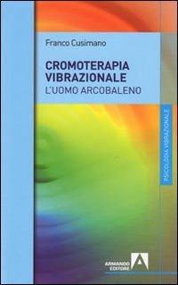 La Cromoterapia Vibrazionale