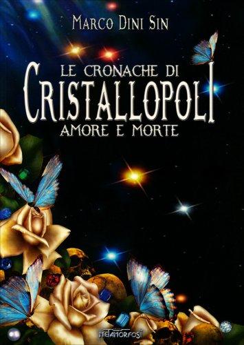 Le Cronache di Cristallopoli - Amore e Morte