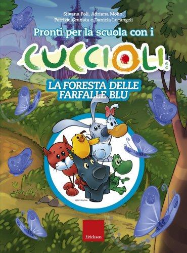 Pronti Per la Scuola con i Cuccioli - La Foresta delle Farfalle Blu