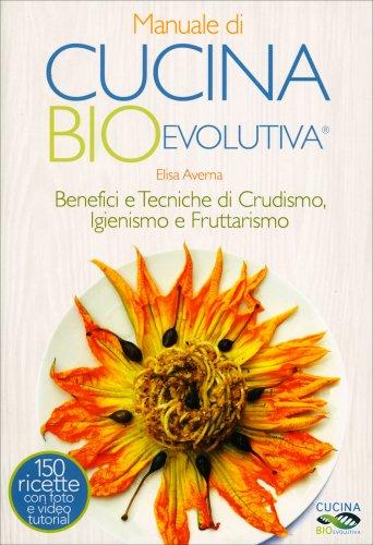 Manuale di Cucina Bio Evolutiva