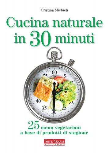 Cucina Naturale in 30 Minuti (eBook)