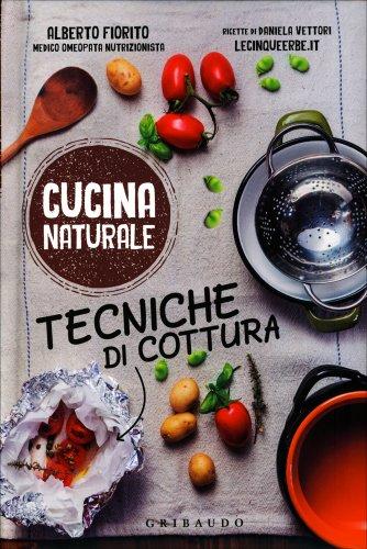Cucina Naturale - Tecniche di Cottura