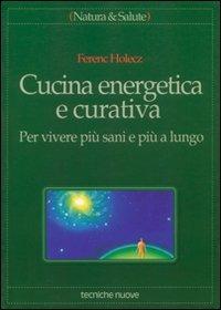 Cucina Energetica e curativa