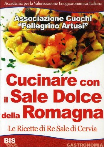 Cucinare con il Sale Dolce della Romagna