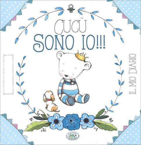 Cucù Sono Io!!! - Il Mio Diario - Edizione Azzurra