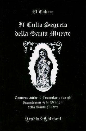 Il Culto Segreto della Santa Muerte