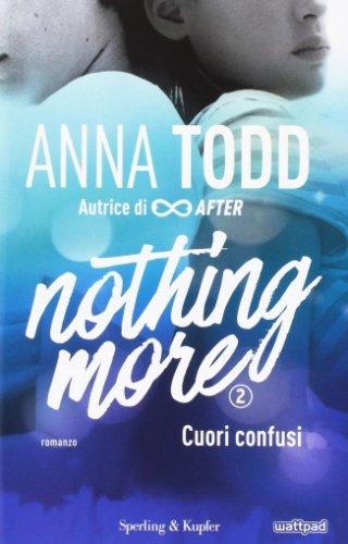 Cuori Confusi. Nothing More. Vol. 2
