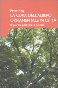 La Cura dell'Albero Ornamentale in Città
