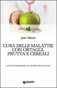 Cura delle malattie con ortaggi, frutta e cereali (eBook)