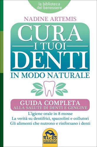 Cura i Tuoi Denti in Modo Naturale