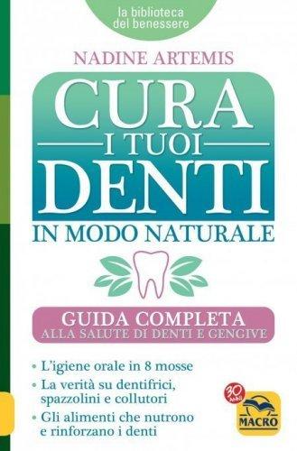 Cura i Tuoi Denti  in Modo Naturale (eBook)