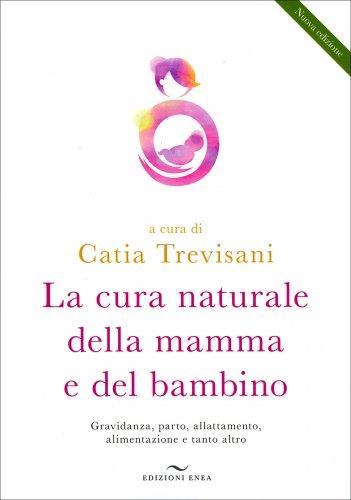 La Cura Naturale della Mamma e del Bambino
