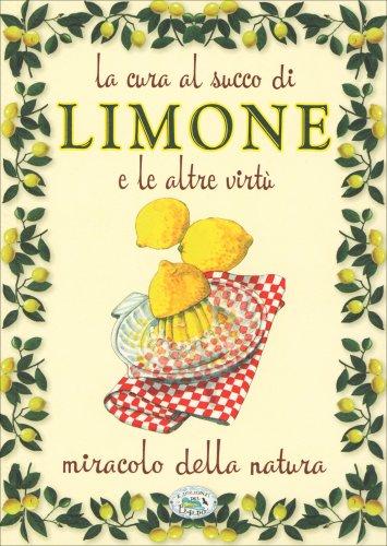 La Cura al Succo di Limone e le Altre Virtù