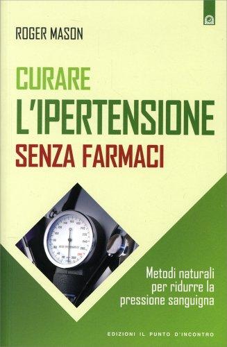 Curare l'Ipertensione Senza Farmaci