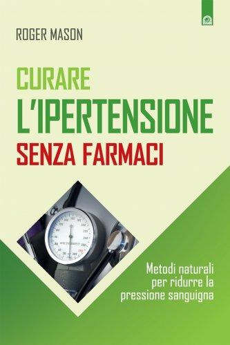 Curare l'Ipertensione Senza Farmaci (eBook)