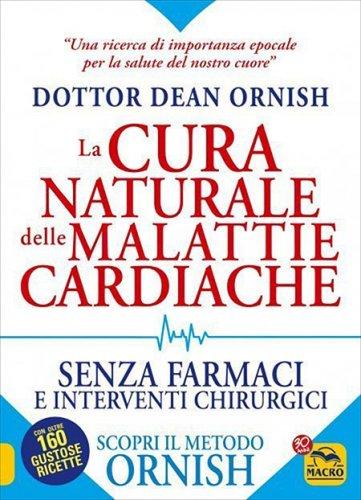 Curare le Malattie Cardiache con il Metodo Ornish