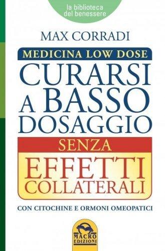 Curarsi a Basso Dosaggio Senza Effetti Collaterali (eBook)