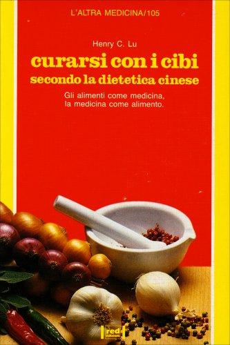 Curarsi con i Cibi Secondo la Dietetica Cinese
