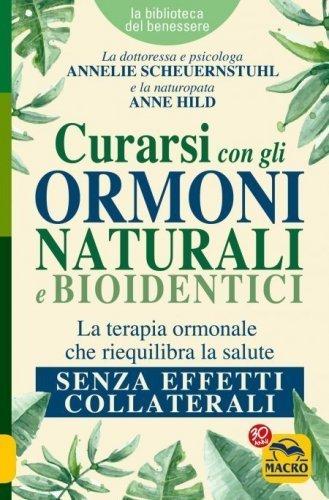 Curarsi con gli Ormoni Naturali e Bioidentici (eBook)