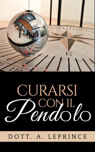 Curarsi con il Pendolo (eBook)