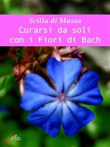 Curarsi da Soli con i Fiori di Bach (eBook)