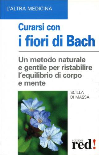 Curarsi con i Fiori di Bach (Vecchia Edizione)