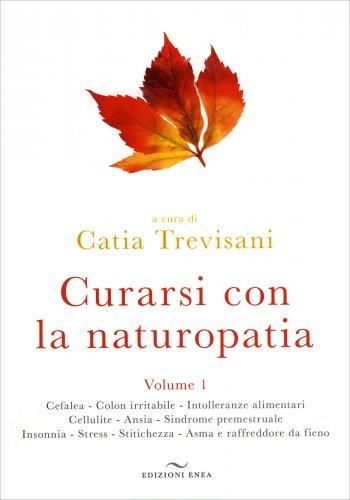 Curarsi con la Naturopatia - Volume 1