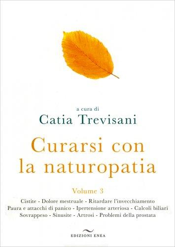 Curarsi con la Naturopatia - Volume 3