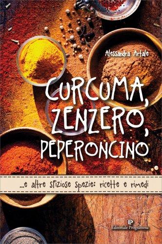 Curcuma, Zenzero, Peperoncino