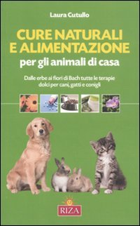 Cure Naturali e Alimentazione per gli Animali di Casa