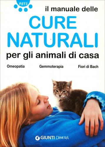 Il Manuale delle Cure Naturali per gli Animali di Casa