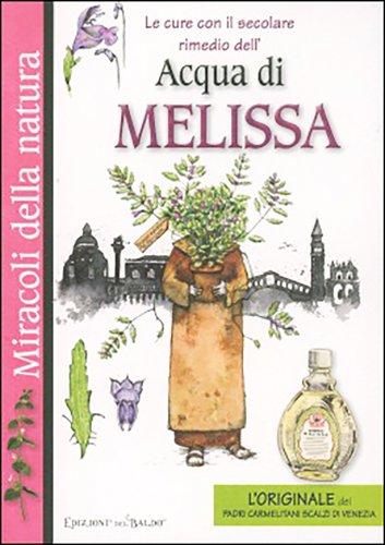 Le Cure con il Secolare Rimedio dell'Acqua di Melissa