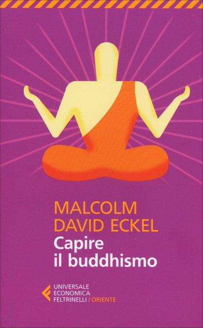 Capire il buddhismo di M.D. Eckel